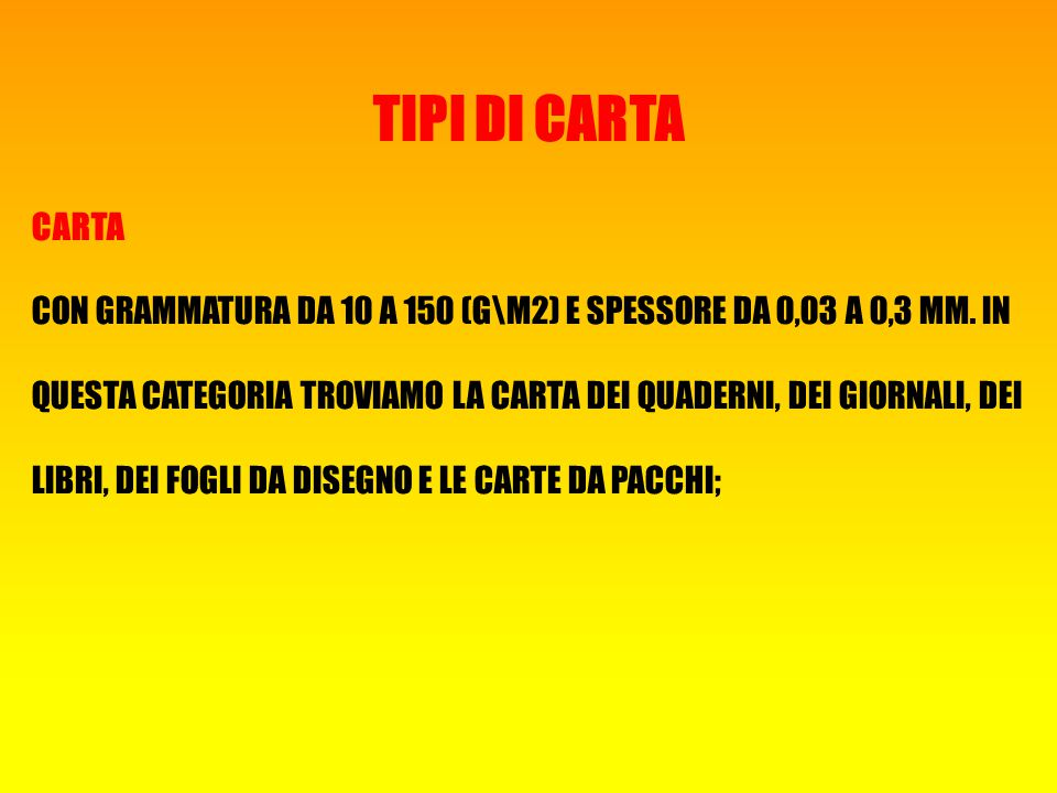 TIPI DI CARTA CARTA.