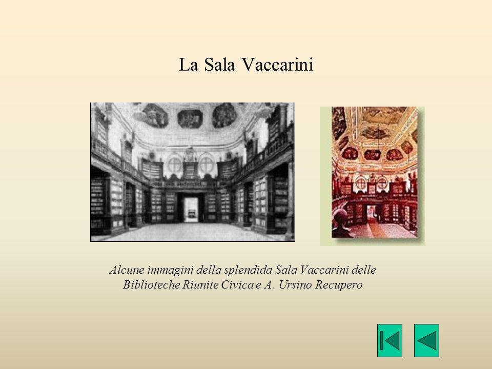 La Sala Vaccarini Alcune immagini della splendida Sala Vaccarini delle Biblioteche Riunite Civica e A.