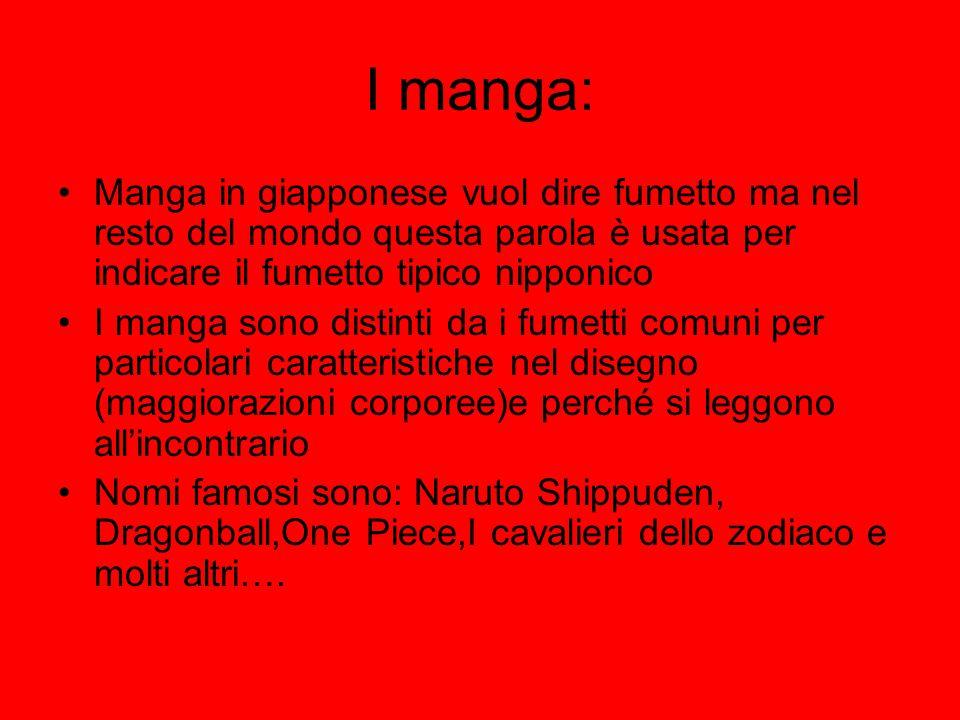 I manga: Manga in giapponese vuol dire fumetto ma nel resto del mondo questa parola è usata per indicare il fumetto tipico nipponico.
