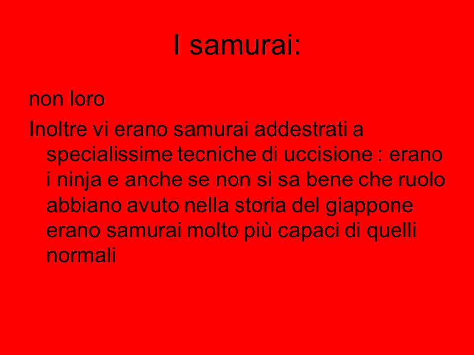 I samurai: non loro.