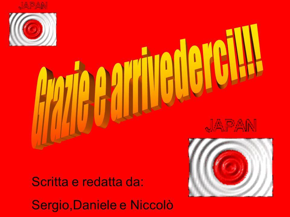 Grazie e arrivederci!!! Scritta e redatta da: Sergio,Daniele e Niccolò