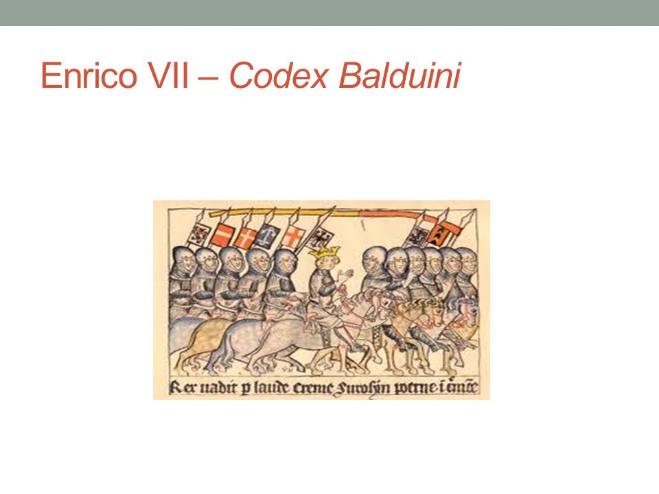 Enrico VII – Codex Balduini