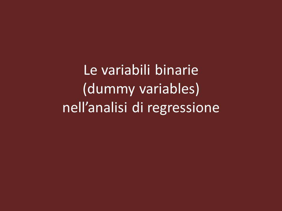 Le variabili binarie (dummy variables) nell'analisi di regressione