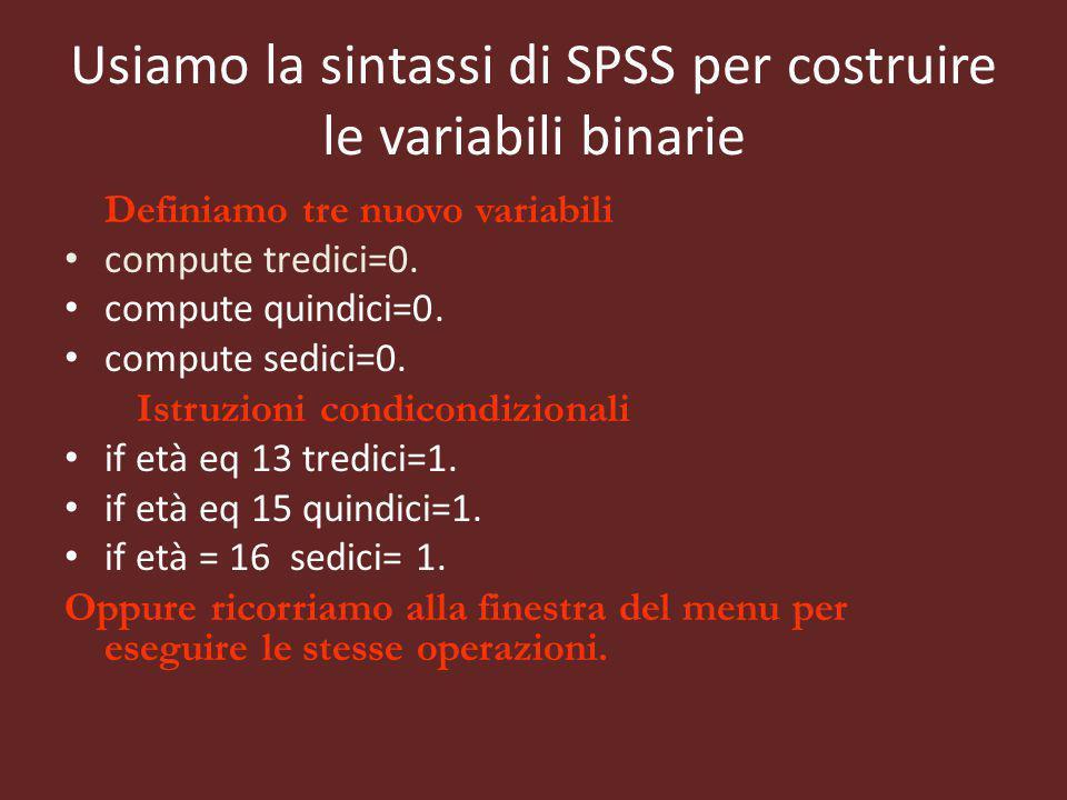 Usiamo la sintassi di SPSS per costruire le variabili binarie