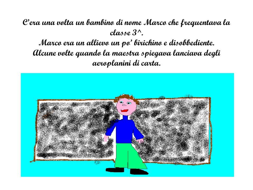 C'era una volta un bambino di nome Marco che frequentava la classe 3^