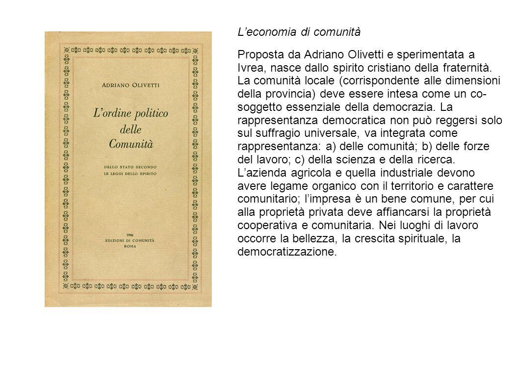 L'economia di comunità Proposta da Adriano Olivetti e sperimentata a Ivrea, nasce dallo spirito cristiano della fraternità.