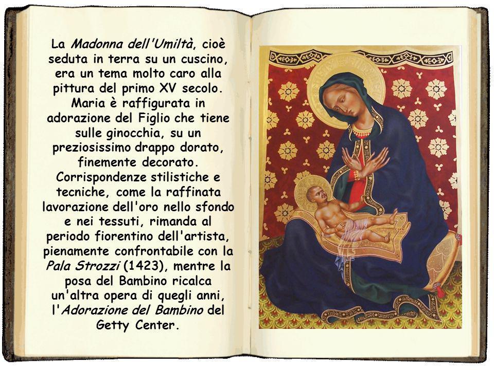 La Madonna dell Umiltà, cioè seduta in terra su un cuscino, era un tema molto caro alla pittura del primo XV secolo.