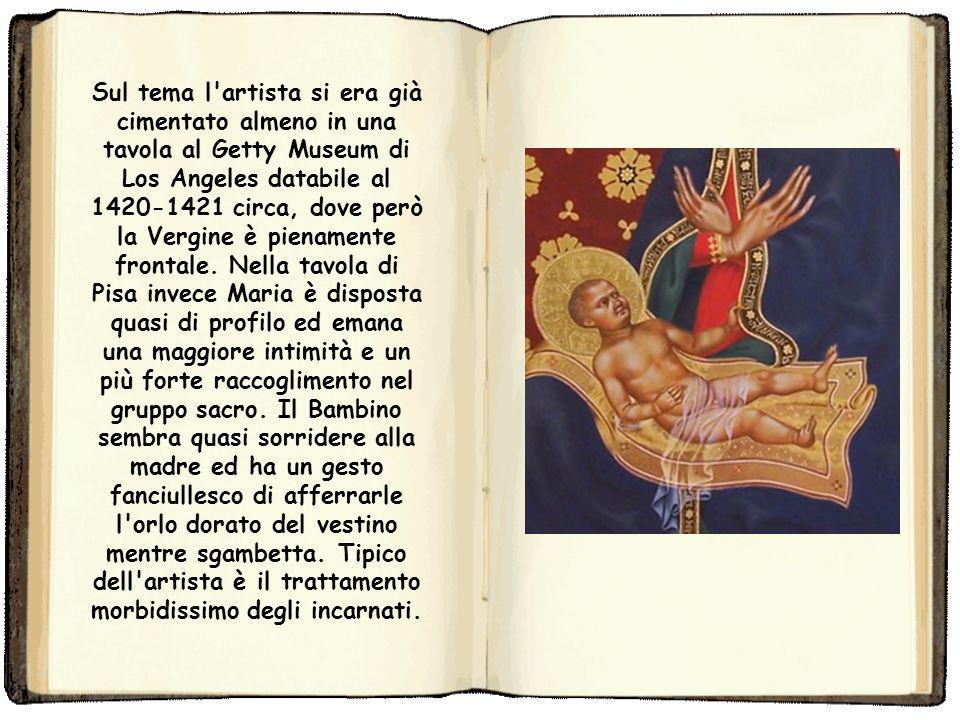 Sul tema l artista si era già cimentato almeno in una tavola al Getty Museum di Los Angeles databile al 1420-1421 circa, dove però la Vergine è pienamente frontale.