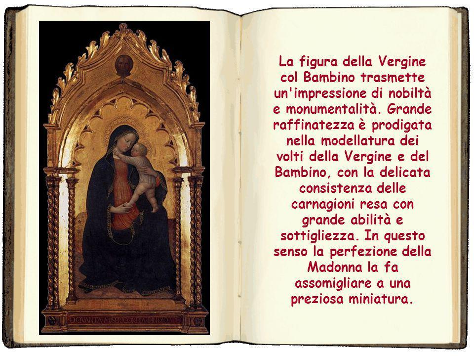 La figura della Vergine col Bambino trasmette un impressione di nobiltà e monumentalità.