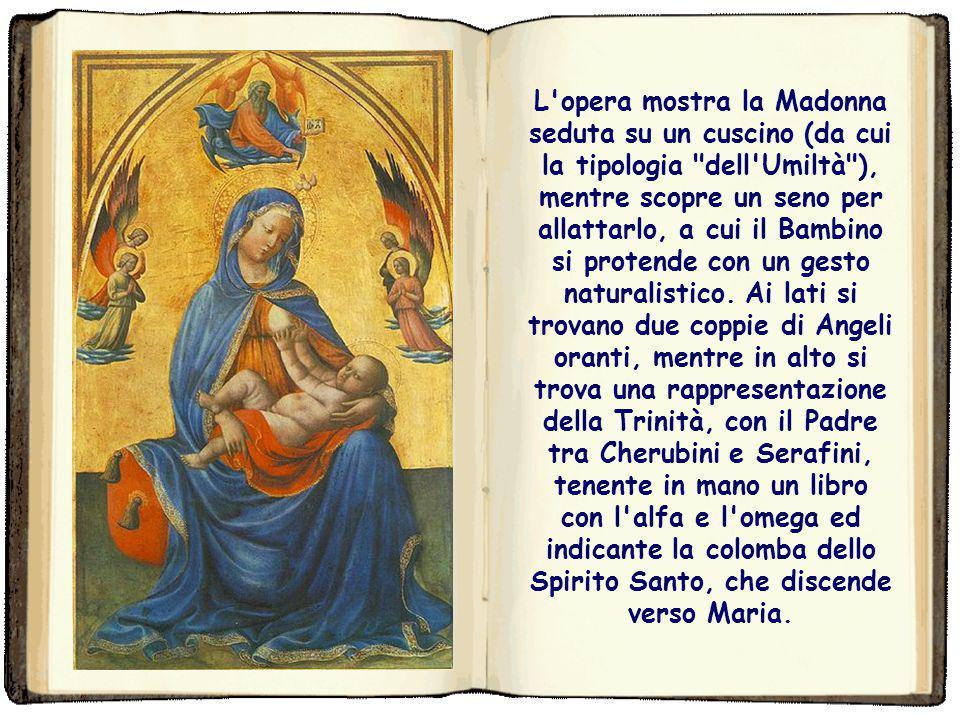 L opera mostra la Madonna seduta su un cuscino (da cui la tipologia dell Umiltà ), mentre scopre un seno per allattarlo, a cui il Bambino si protende con un gesto naturalistico.
