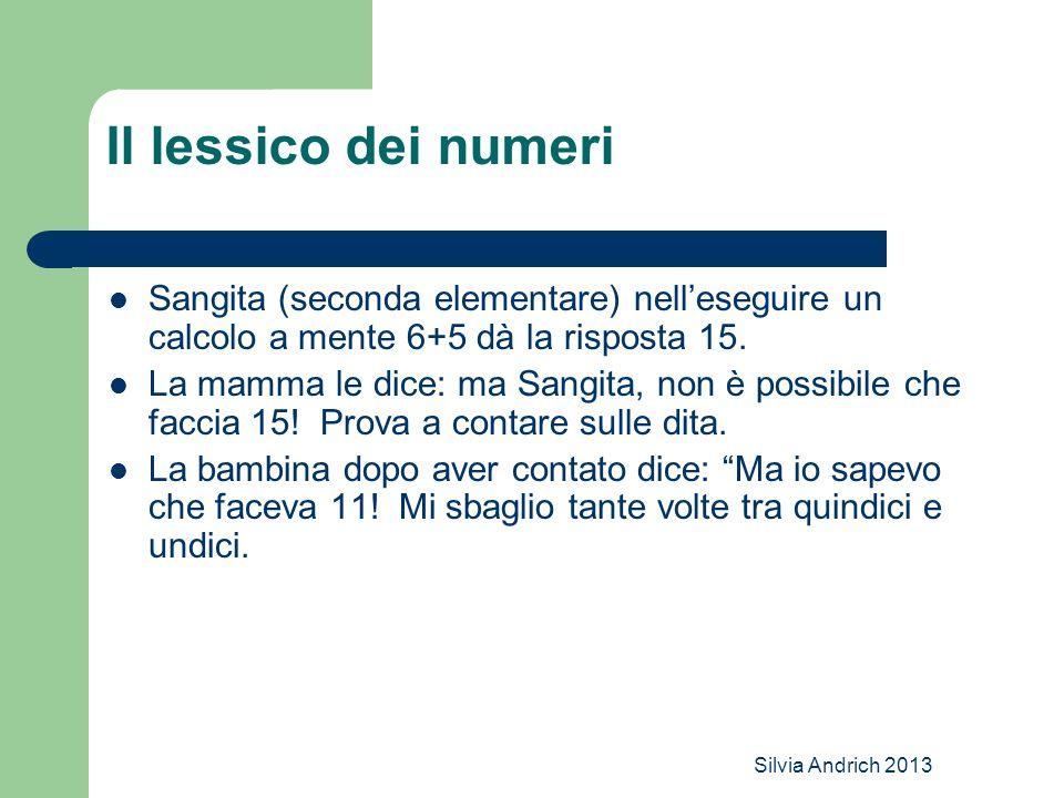 Il lessico dei numeri Sangita (seconda elementare) nell'eseguire un calcolo a mente 6+5 dà la risposta 15.