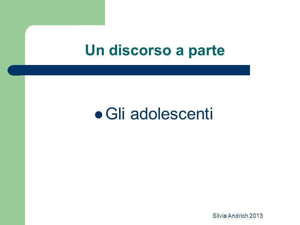 Un discorso a parte Gli adolescenti Silvia Andrich 2013