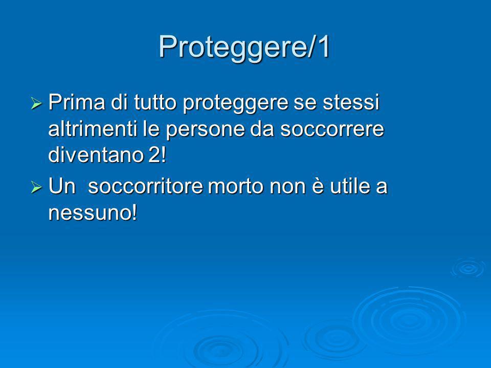 Proteggere/1 Prima di tutto proteggere se stessi altrimenti le persone da soccorrere diventano 2.