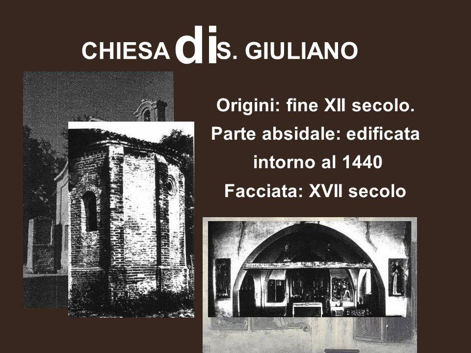 Origini: fine XII secolo. Parte absidale: edificata