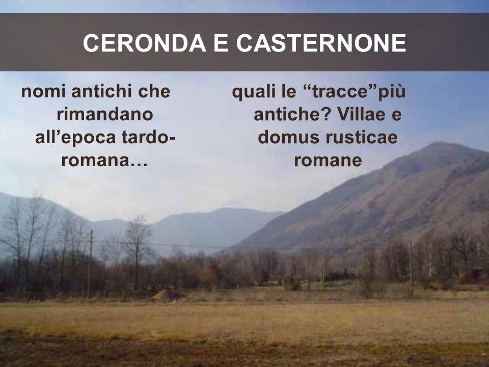 CERONDA E CASTERNONE nomi antichi che rimandano all'epoca tardo-romana… quali le tracce più antiche.
