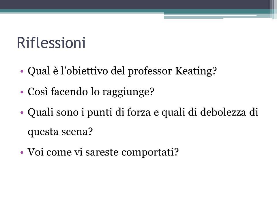 Riflessioni Qual è l'obiettivo del professor Keating