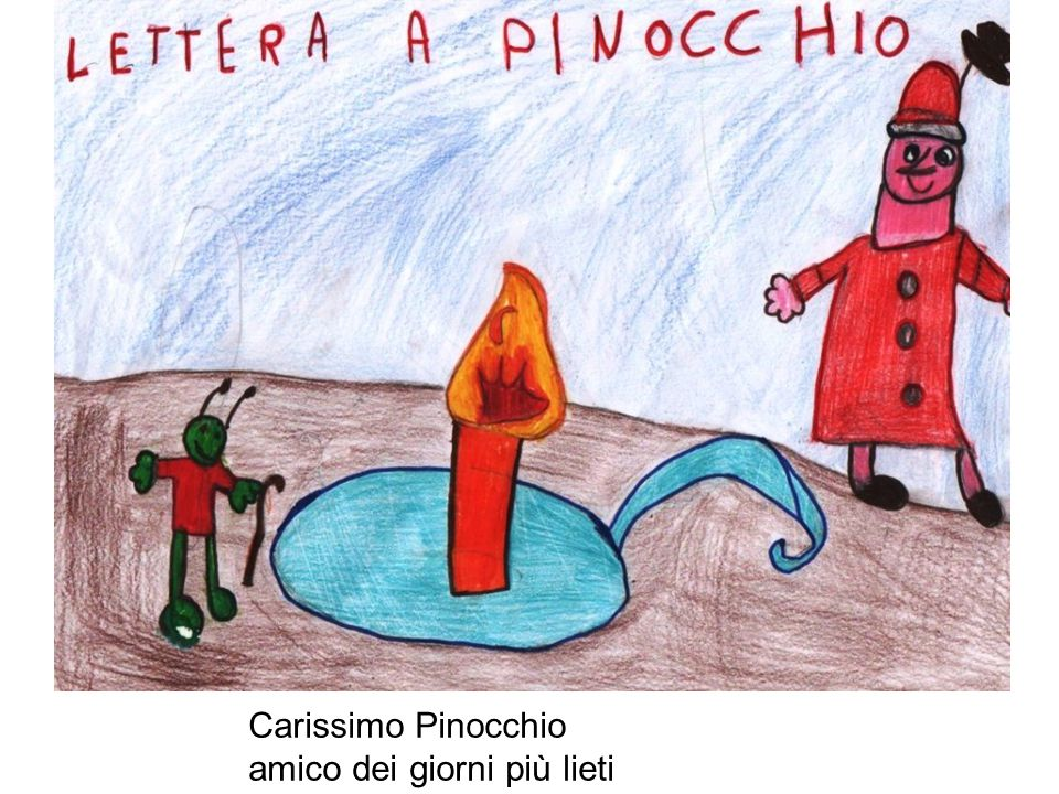 Carissimo Pinocchio amico dei giorni più lieti
