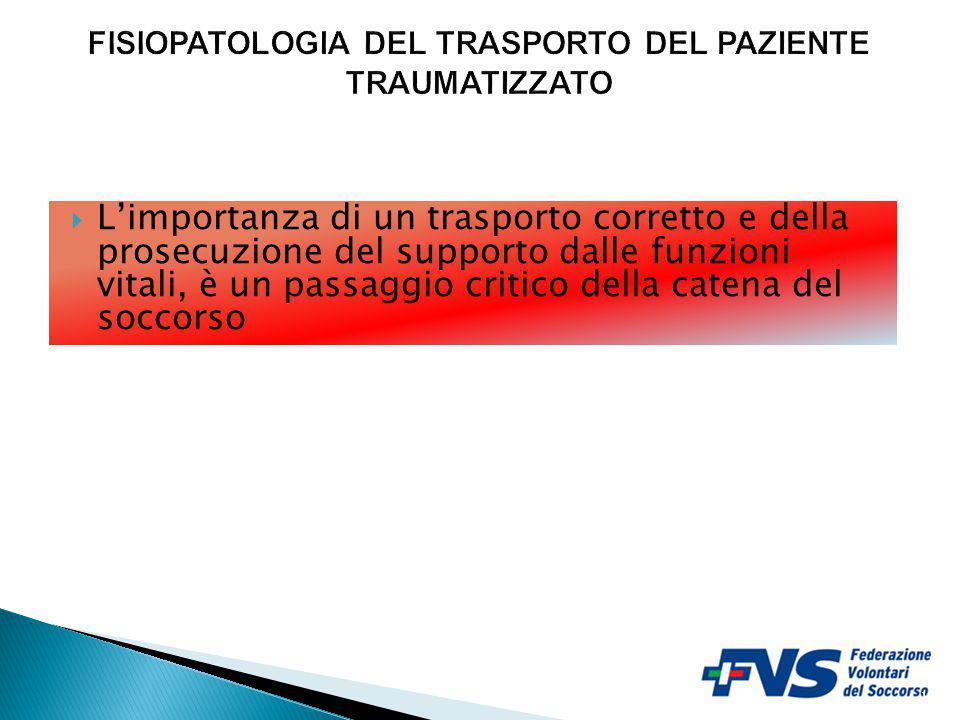 FISIOPATOLOGIA DEL TRASPORTO DEL PAZIENTE TRAUMATIZZATO