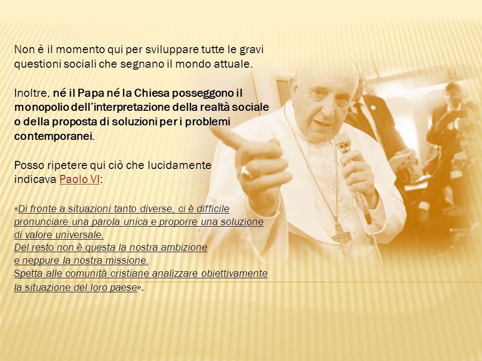 Posso ripetere qui ciò che lucidamente indicava Paolo VI: