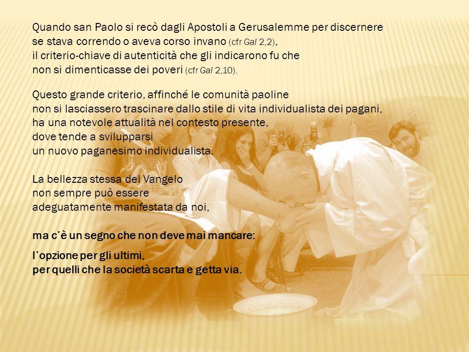 Quando san Paolo si recò dagli Apostoli a Gerusalemme per discernere se stava correndo o aveva corso invano (cfr Gal 2,2),