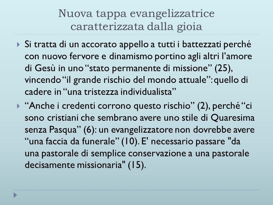 Nuova tappa evangelizzatrice caratterizzata dalla gioia