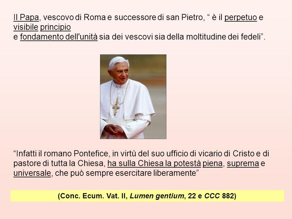 (Conc. Ecum. Vat. II, Lumen gentium, 22 e CCC 882)