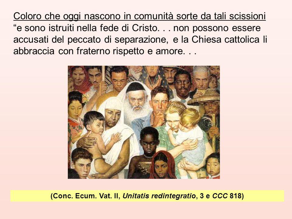 (Conc. Ecum. Vat. II, Unitatis redintegratio, 3 e CCC 818)