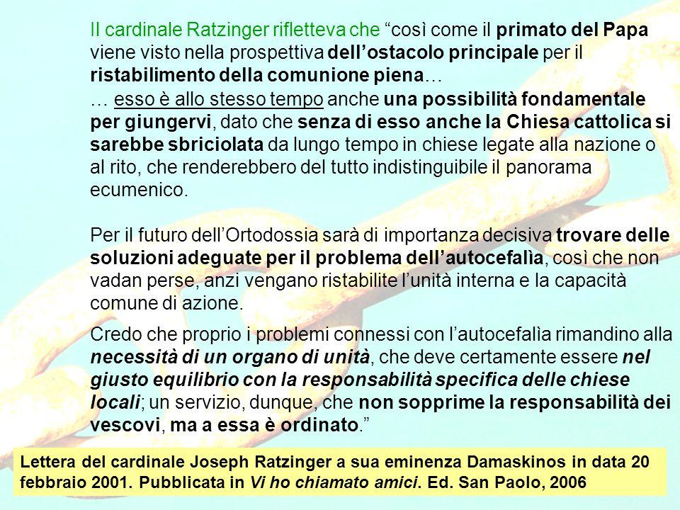 Il cardinale Ratzinger rifletteva che così come il primato del Papa viene visto nella prospettiva dell'ostacolo principale per il ristabilimento della comunione piena…