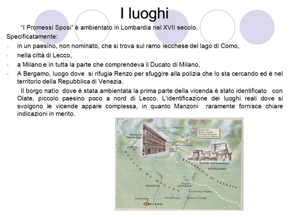 I luoghi I Promessi Sposi è ambientato in Lombardia nel XVII secolo.