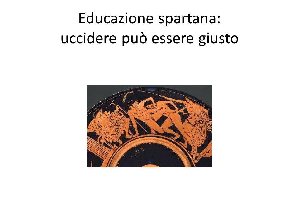 Educazione spartana: uccidere può essere giusto