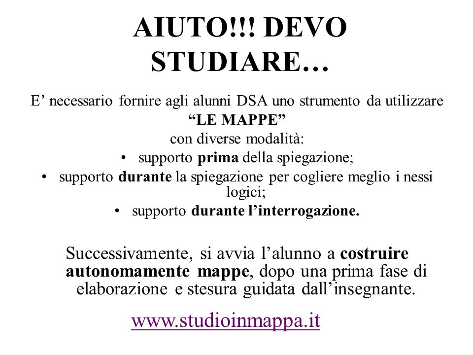 AIUTO!!! DEVO STUDIARE… www.studioinmappa.it