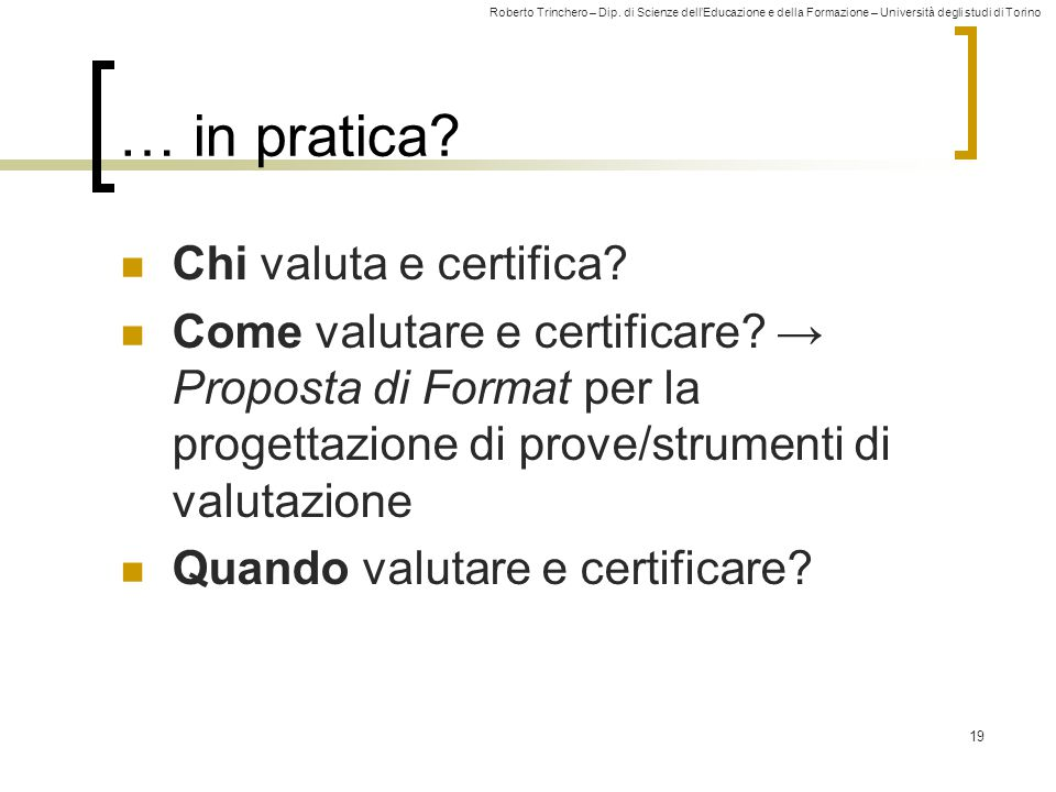 … in pratica Chi valuta e certifica