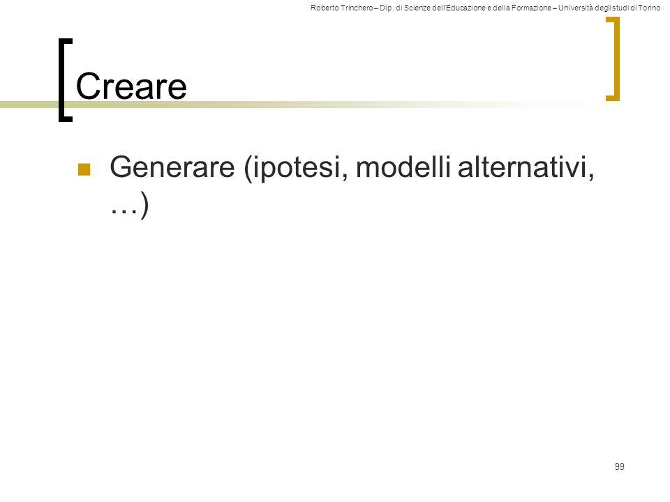 Creare Generare (ipotesi, modelli alternativi, …)