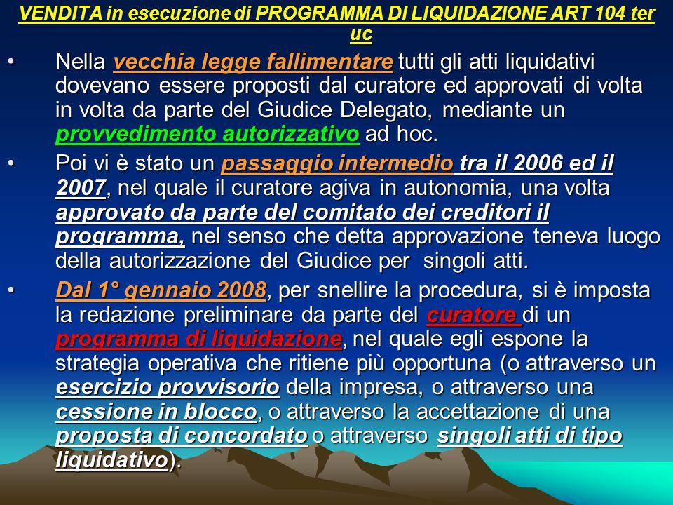 VENDITA in esecuzione di PROGRAMMA DI LIQUIDAZIONE ART 104 ter uc