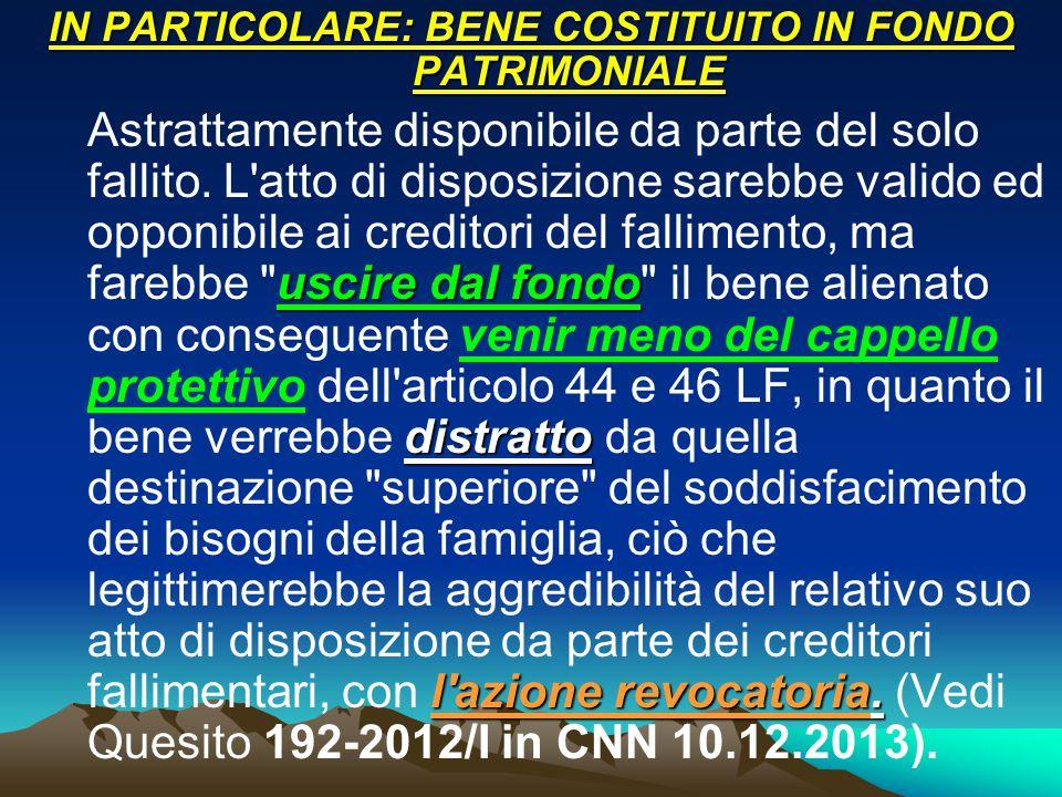 IN PARTICOLARE: BENE COSTITUITO IN FONDO PATRIMONIALE
