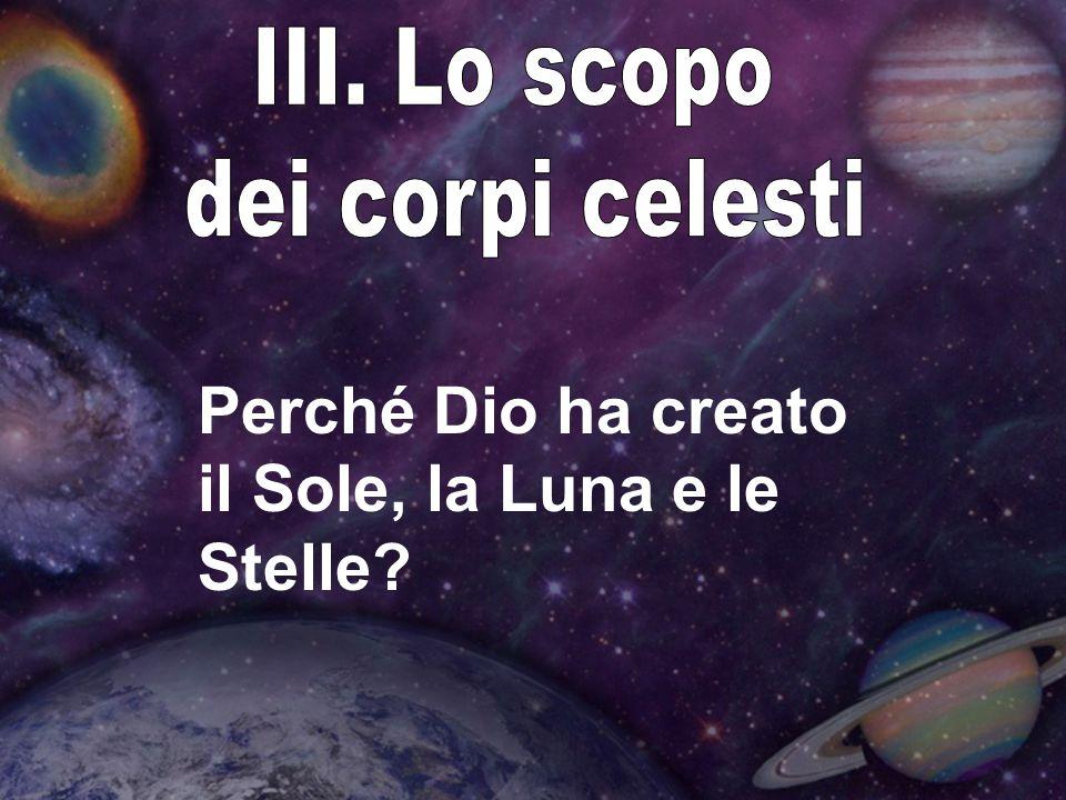Perché Dio ha creato il Sole, la Luna e le Stelle