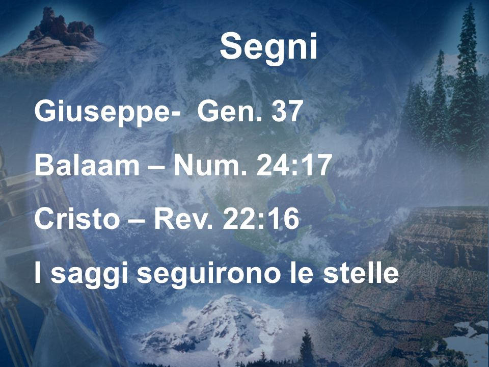 Segni Giuseppe- Gen. 37 Balaam – Num. 24:17 Cristo – Rev. 22:16