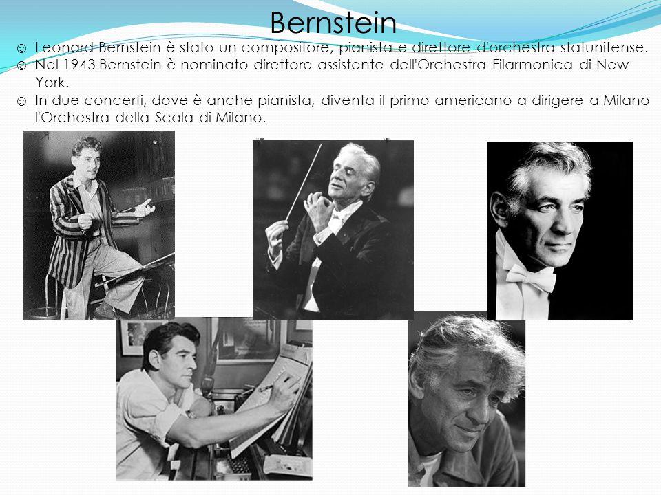 Bernstein Leonard Bernstein è stato un compositore, pianista e direttore d orchestra statunitense.