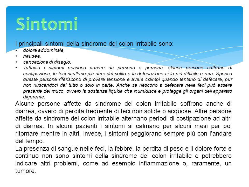 Sintomi I principali sintomi della sindrome del colon irritabile sono: