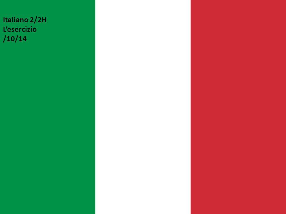 Italiano 2/2H L'esercizio /10/14