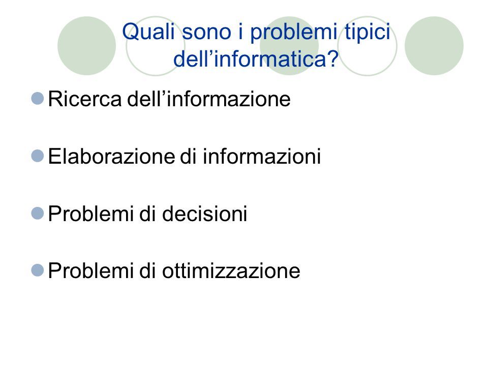Quali sono i problemi tipici dell'informatica