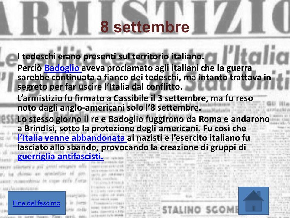 8 settembre I tedeschi erano presenti sul territorio italiano.