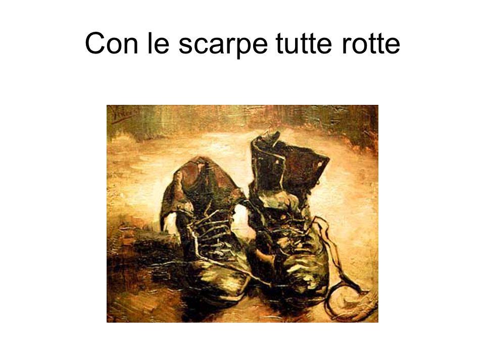 Con le scarpe tutte rotte