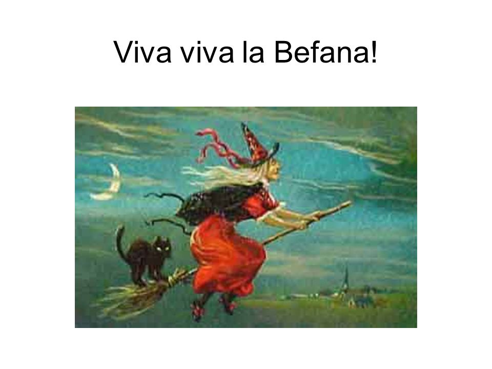 Viva viva la Befana!