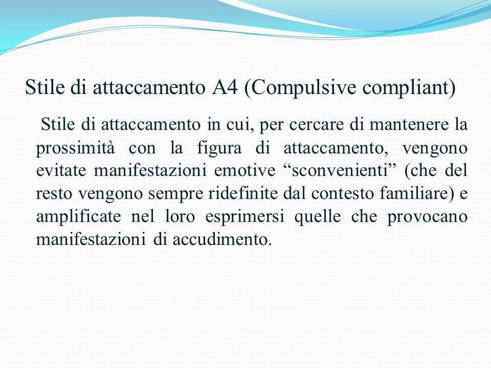 Stile di attaccamento A4 (Compulsive compliant)