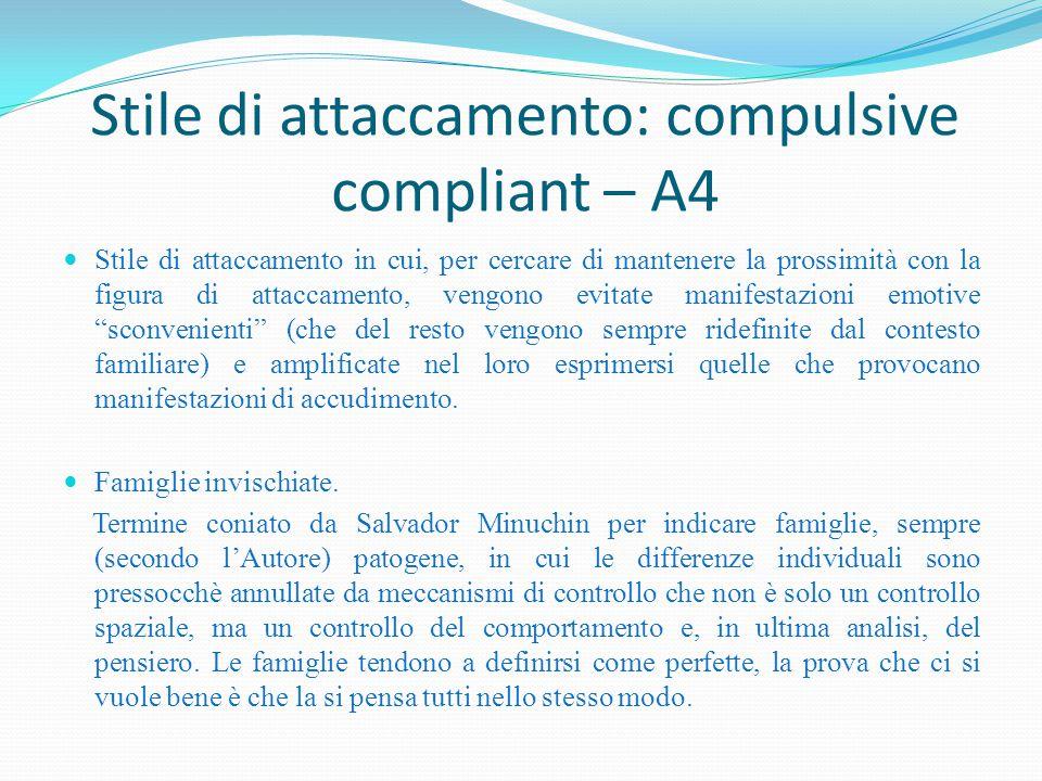 Stile di attaccamento: compulsive compliant – A4