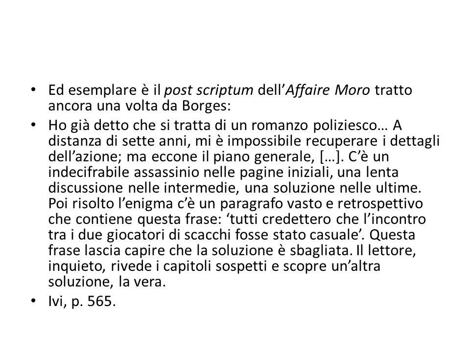 Ed esemplare è il post scriptum dell'Affaire Moro tratto ancora una volta da Borges: