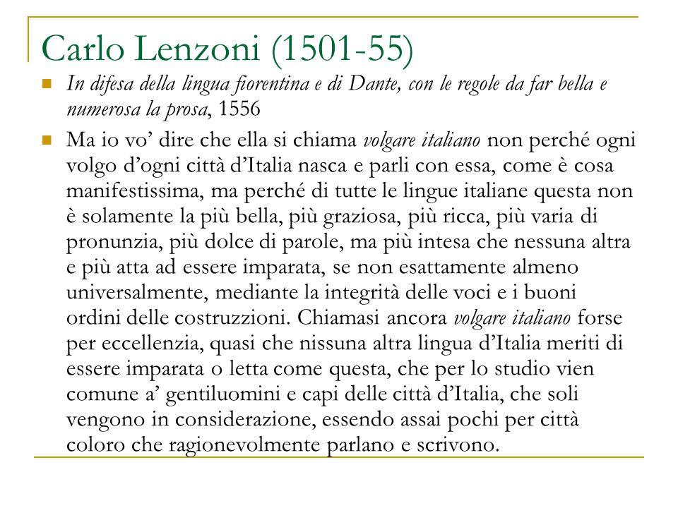 Carlo Lenzoni (1501-55) In difesa della lingua fiorentina e di Dante, con le regole da far bella e numerosa la prosa, 1556.