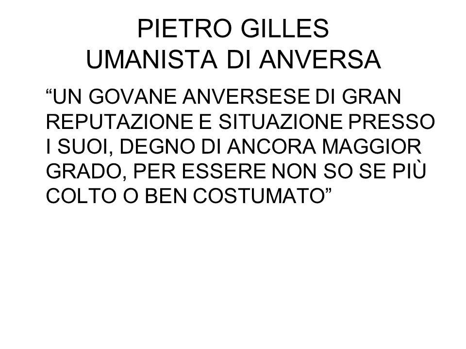 PIETRO GILLES UMANISTA DI ANVERSA