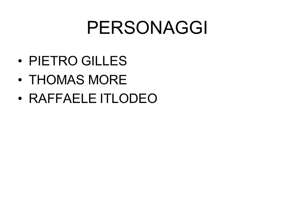 PERSONAGGI PIETRO GILLES THOMAS MORE RAFFAELE ITLODEO
